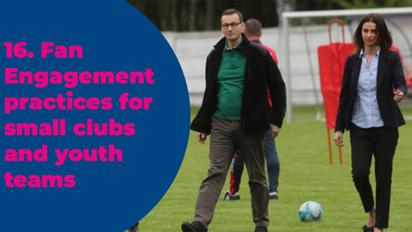 16. Fan Engagement practices for small clubs and youth teams