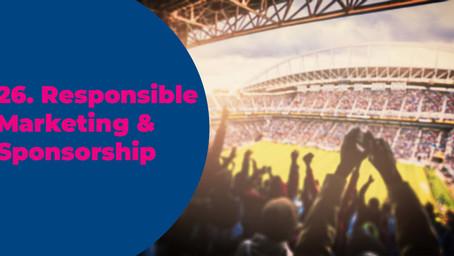 26. Responsible Marketing & Sponsorship