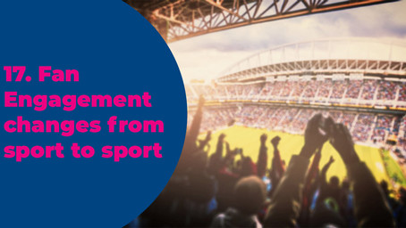17. Fan Engagement changes from sport to sport