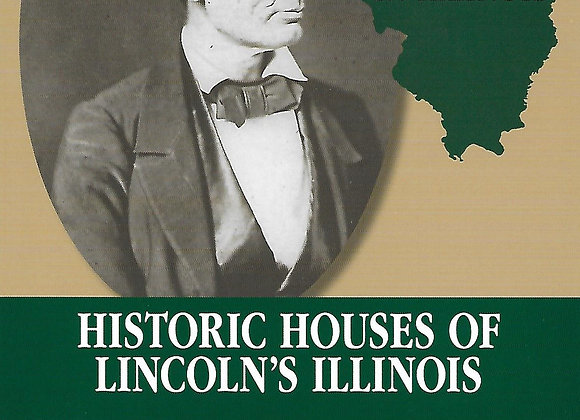 Historic Houses of Lincoln's Illinois