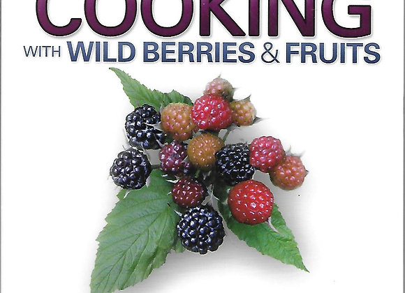Cooking with Wild Berries & Fruits of Illinois, Iowa, and Missouri