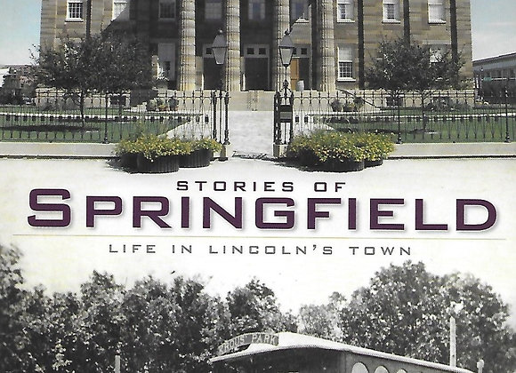 Stories of Springfield: Life in Lincoln's Town