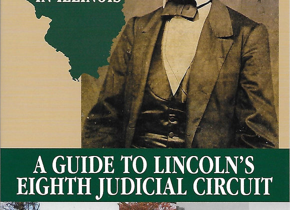 A Guide to Lincoln's Eighth Judicial Circuit