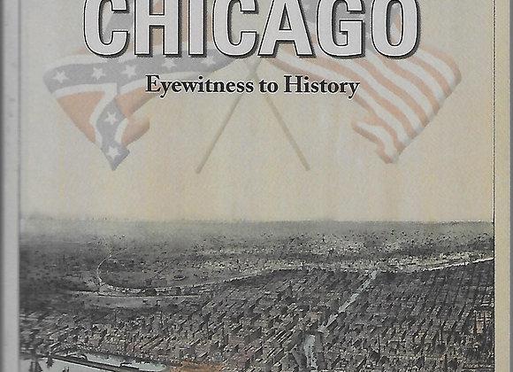 Civil War Chicago:  Eyewitness to History