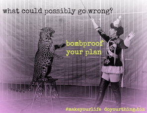 Making Your Plan Bombproof