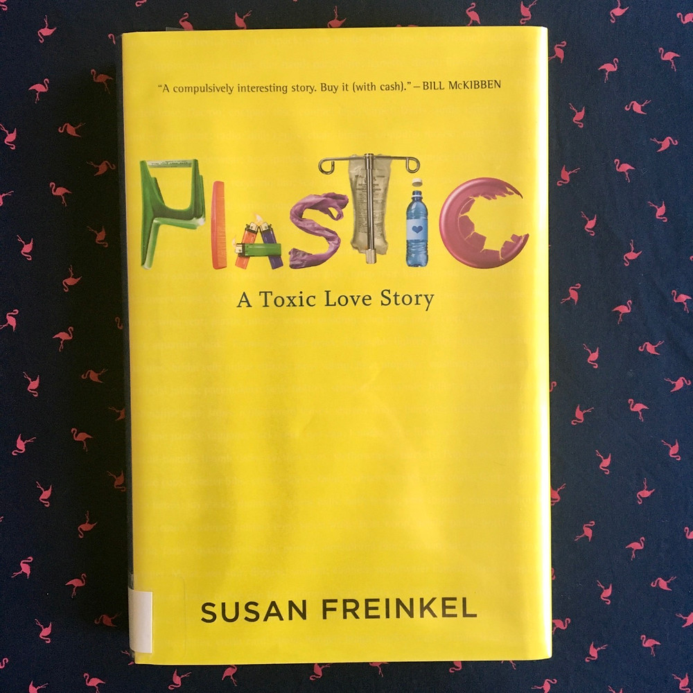 Plastic: A Toxic Love Story by Susan Freinkel with flamingo fabric background