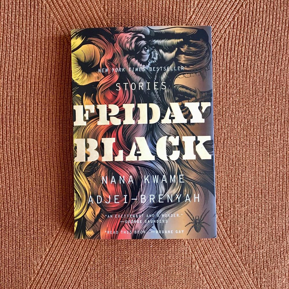 Friday Black: Stories by Nana Kwame Adjei-Brenyah