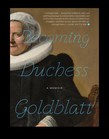 Book cover of the memoir Becoming Duchess Goldblatt Anonymous