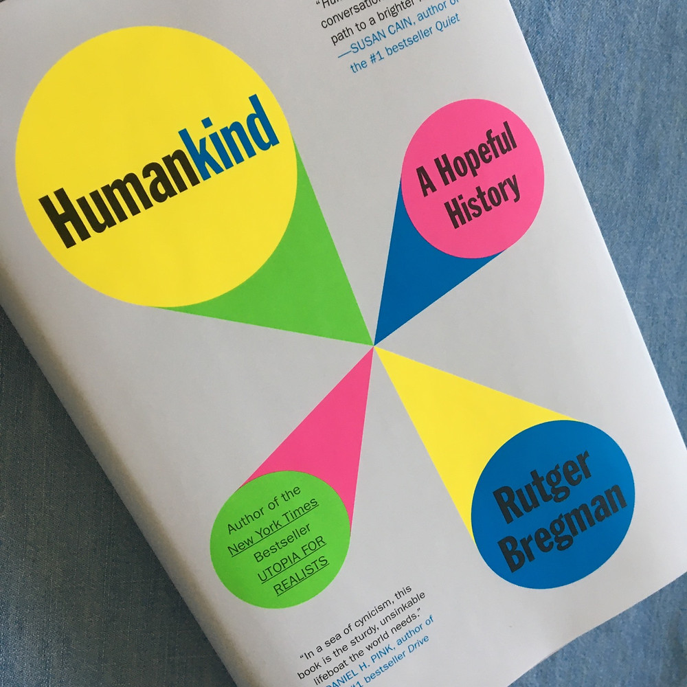 Humankind A Hopeful History by Rutger Bregman