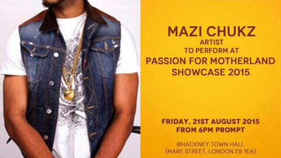 Mazi Chukz will be performing at Passion For Motherland