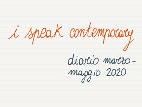 I Speak Contemporary: diario marzo - maggio 2020