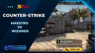 Kèo Esports – MAESTRO vs Wizards – COUNTER-STRIKE – 23h30 – 08/01/2020