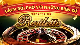 Cách đối phó với những biến số trong trò chơi Roulette
