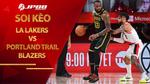 Kèo bóng rổ – LA Lakers vs Portland Trail Blazers – 10h00 – 27/2/2021