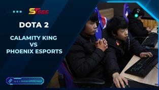 Kèo Esports – Calamity King vs Phoenix Esports – Dota 2 – 16h15 – 29/12/2020