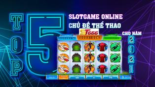 Top 5 slot game online chủ đề thể thao cho năm 2021