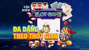 Các kiểu slot game đa dạng theo thời gian