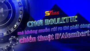 Chơi Roulette mà không muốn rủi ro thì phải dùng chiến thuật D'Alembert