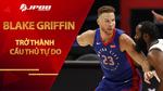 Blake Griffin trở thành cầu thủ tự do, Brooklyn Nets ôm mộng superteam với dàn sao khủng