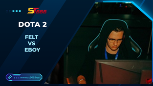 Kèo Esports – felt vs eboy – Dota 2 – 09h00 – 08/02/2021