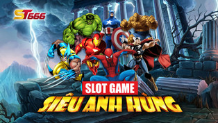Slot game siêu anh hùng cho những ai là fan
