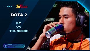 Kèo Esports – bc vs ThunderP – Dota 2 – 03h00 – 06/02/2021