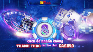 8 cách để nhanh chóng thành thạo các trò chơi casino