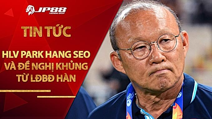 LĐBĐ Hàn Quốc gửi lời đề nghị 'khủng' mời HLV Park Hang Seo