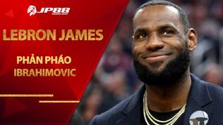 """LeBron James phản pháo Ibrahimovic: """"Tôi không thể im lặng trước sự sai trái"""""""
