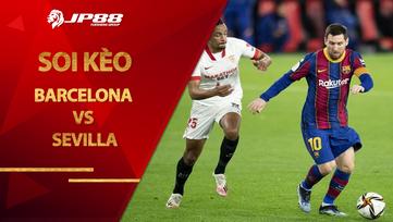 Soi kèo Barcelona vs Sevilla lúc 03h00 ngày 4/3/2021, Cúp Nhà vua TBN