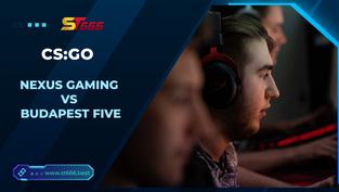 Kèo Esports – Nexus Gaming vs Budapest Five – CS:GO – 22h00 – 15/1/2021