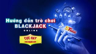 Hướng dẫn trò chơi Blackjack online cực hay cho người mới
