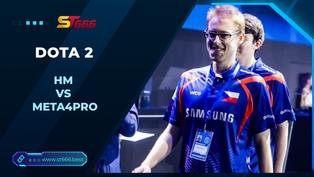Kèo Esports – HM vs Meta4Pro – Dota 2 – 21h00 – 03/02/2021