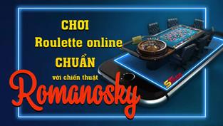 Chơi Roulette online chuẩn với chiến thuật Romanosky