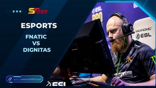 Kèo Esports – Fnatic vs Dignitas – COUNTER-STRIKE – 20h00 – 01/12/2020