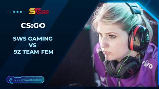 Kèo Esports – SWS Gaming vs 9z Team FEM – CS:GO – 07h10 – 14/1/2021