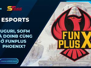 Có vẻ Nuguri, SofM và Doinb sẽ trở thành đồng đội tại FunPlus Phoenix