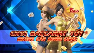 Làm thế nào để chơi Baccarat tốt không cần chiến lược?