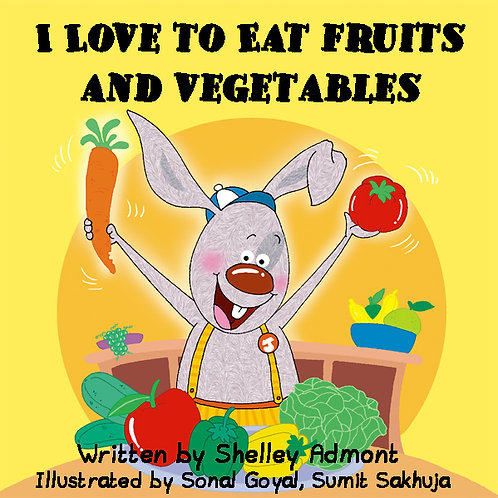 I Love to Eat Fruits and Vegetables