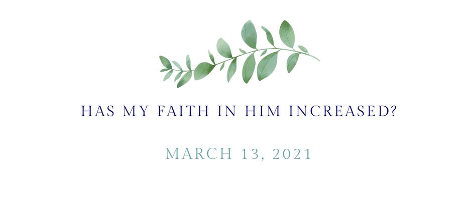 Has my Faith in Him Increased?
