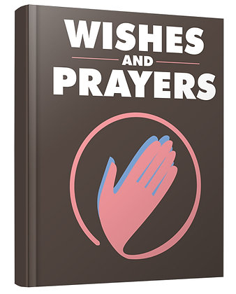 Wishes and Prayers