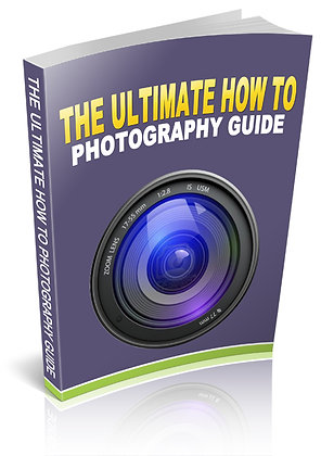 The Ultimate How To Photography Guide 1