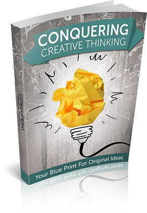 Conquering Creative Thinking Your Blueprint For Original Ideas