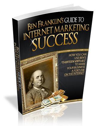 Ben Franklin's Guide To Internet Marketing Success