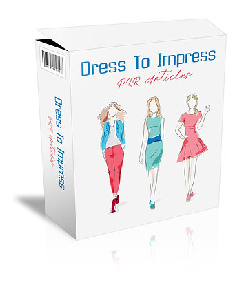 Dress To Impress PLR Articles