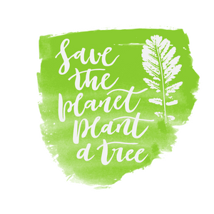 Save the planet plant a tree