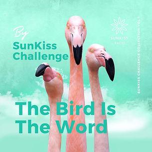 SunKiss Challenge 1 - The Bird Is The Word.jpg