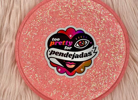 Too Pretty For Pendejadas Sticker
