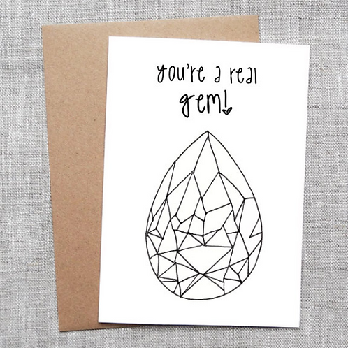 you're a real gem - Card