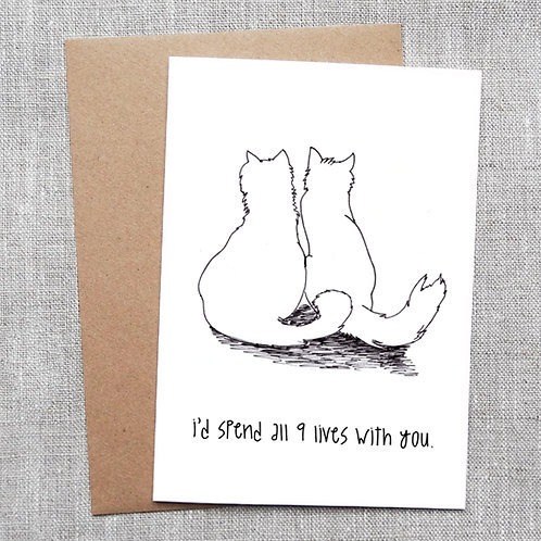 i'd spend all 9 lives with you - Card